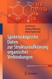 Spektroskopische Daten Zur Strukturaufklarung Organischer Verbindungen by Ernoý Pretsch