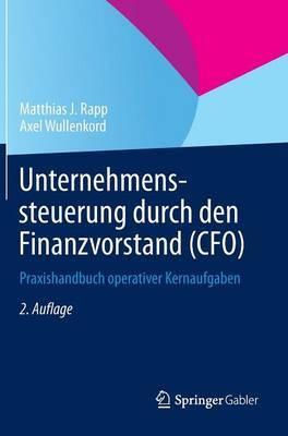 Unternehmenssteuerung Durch Den Finanzvorstand (CFO) by Matthias J Rapp