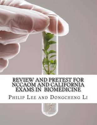 Review and Pretest for Nccaom and California Exams in Biomedicine by Philip Lee (DuPont Crop Protection) image