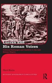 Lucian and His Roman Voices by Eleni Bozia