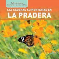 Las Cadenas Alimentarias En La Pradera (Meadow Food Chains) by Katie Kawa