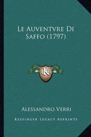 Le Auventvre Di Saffo (1797) by Alessandro Verri