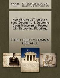 Kee Ming Hsu (Thomas) V. Hart (George) U.S. Supreme Court Transcript of Record with Supporting Pleadings by Carl L Shipley