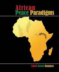 African Peace Paradigms by Abdul Karim Bangura image