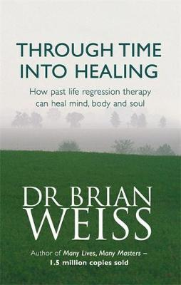 Through Time Into Healing by Brian Weiss image