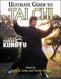 Ultimate Guide To Tai Chi by John R Little