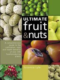 The Ultimate Fruit and Nut Guide by Susanna Lyle