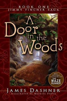 A Door in the Woods by James Dashner
