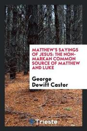 Matthew's Sayings of Jesus by George Dewitt Castor image