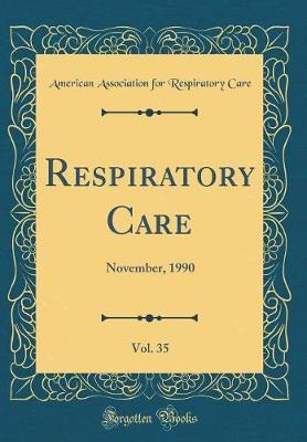 Respiratory Care, Vol. 35 by American Association for Respirato Care