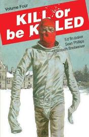 Kill or Be Killed Volume 4 by Ed Brubaker