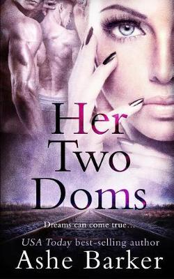 Her Two Doms by Ashe Barker
