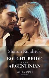 Bought Bride For The Argentinian by Sharon Kendrick