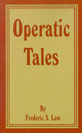Operatic Tales by Frederic S. Law image