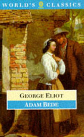 an analysis of george eliots adam bede Adam bede by george eliot home / literature / adam bede / adam bede analysis and the narrator of adam bede is the second—as omniscient as omniscient gets.