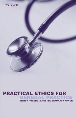 Practical Ethics for General Practice by Wendy A. Rogers image