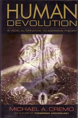 Human Devolution by Michael A. Cremo