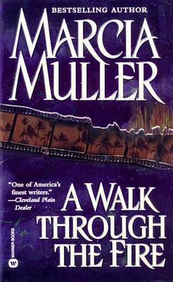 Walk Through the Fire by Marcia Muller