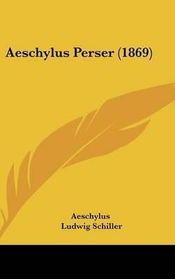 Aeschylus Perser (1869) by Aeschylus