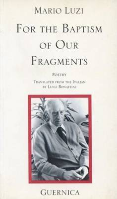 For the Baptism of Our Fragments by Mario Luzio