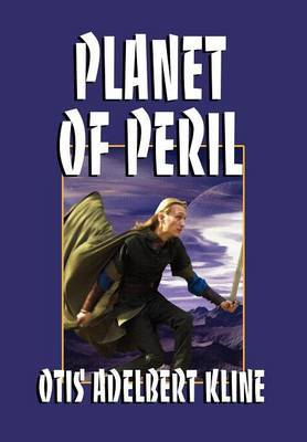 Planet of Peril by Otis Adelbert Kline image