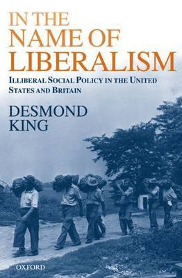 In The Name of Liberalism by Desmond King