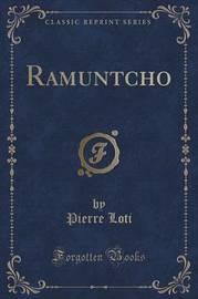 Ramuntcho (Classic Reprint) by Pierre Loti