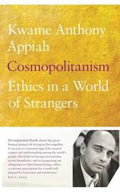 Cosmopolitanism: Ethics in a World of Strangers by Kwame Anthony Appiah image