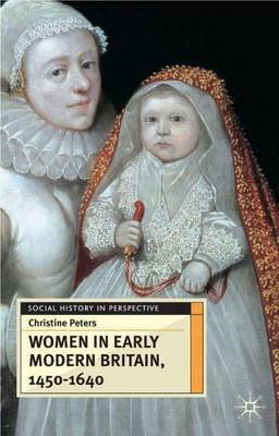 Women in Early Modern Britain, 1450-1640 by Christine Peters image