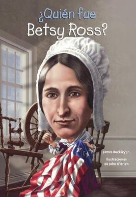 Quien Fue Betsy Ross? by James Buckley image