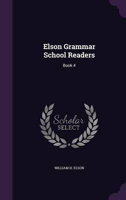 Elson Grammar School Readers by William H. Elson image