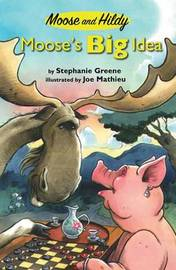 Moose's Big Idea by Stephanie Greene image