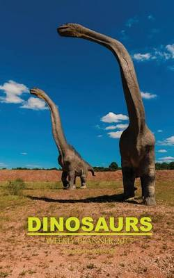 Dinosaurs Weekly Planner 2017 by David Mann