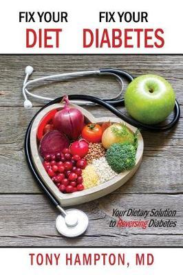 Fix Your Diet, Fix Your Diabetes by MD Tony Hampton image