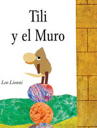Tili y El Muro (Tillie and the Wall) by Leo Lionni
