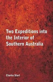 Two Expeditions Into the Interior of Southern Australia, by Charles Sturt