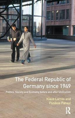 The Federal Republic of Germany since 1949 by Klaus Larres