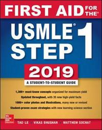 First Aid for the USMLE Step 1 2019, Twenty-ninth edition by Tao Le