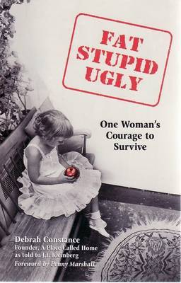 Fat Stupid and Ugly by Debrah Constance