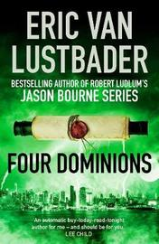 Four Dominions by Eric Van Lustbader