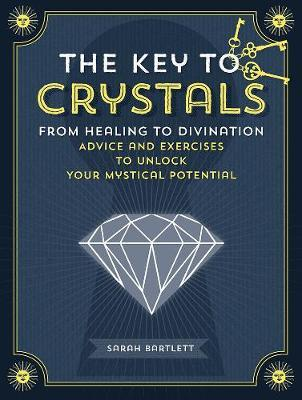 The Key to Crystals by Sarah Bartlett