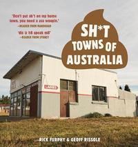 Sh*T Towns of Australia by Rick Furphy image