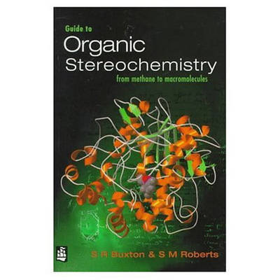 Guide to Organic Stereochemistry by S.R. Buxton image