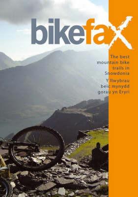 The Best Mountain Bike Trails in Snowdonia/Y Ilwybrav Beic Mynydd Gorav Yn Eryri: Including Coed Y Brenin, the Gwydyr Forest and Snowdon by Sue Savege image