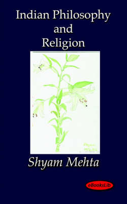Indian Philosophy and Religion by Shyam Mehta image