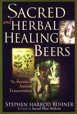 Sacred and Herbal Healing Beers by Stephen Harrod Buhner image
