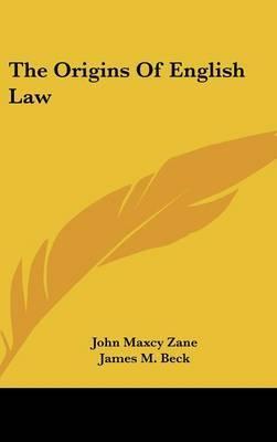 The Origins Of English Law by John Maxcy Zane image
