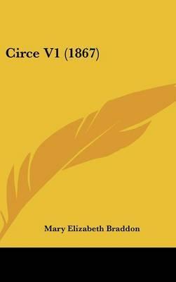 Circe V1 (1867) by Mary , Elizabeth Braddon image