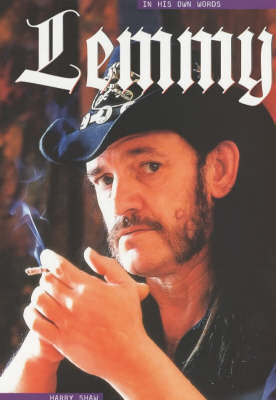 Lemmy: In His Own Words by Harry Shaw