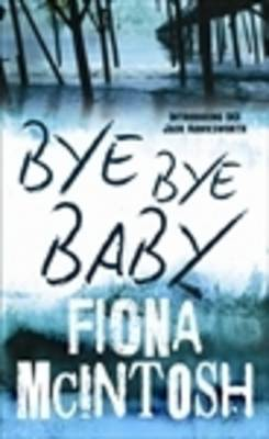 Bye Bye Baby by Fiona McIntosh
